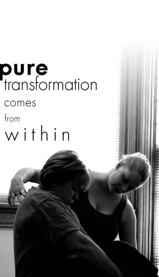 PURE Transformation comes from within